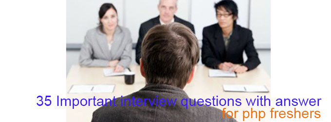 35 Important interview questions with answer for php freshers